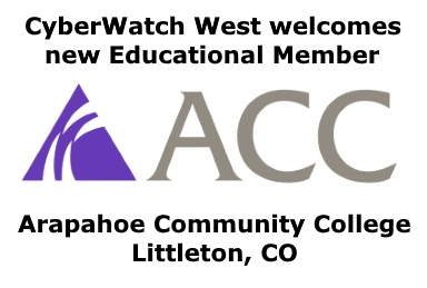 Arapahoe Community College in Littleton, CO, is a new educational member of CyberWatch West.