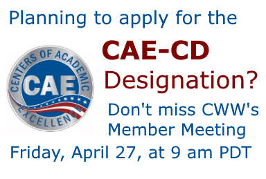 CWW member college faculty and staff interesting in pursuing the CAE-CD designation should register to attend the April 27, 2018 Members Meeting, featuring Lori Pfannenstein, a Program Manager at the NSA for the CAE-CD Program.