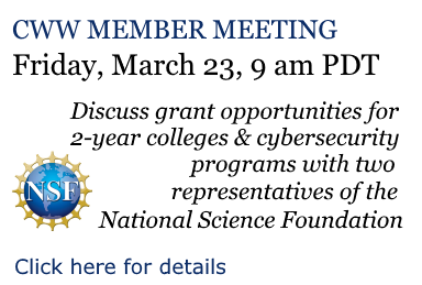 At the next online CyberWatch West Member Meeting on Friday, March 23, 9 am PDT, two representatives of the National Science Foundation will discuss federal grant opportunities that are especially relevant to community colleges and to cybersecurity education programs.
