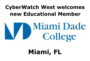 Miami Dade College in Miami, FL, is a new member of CyberWatch West.