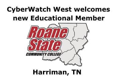 Roane State Community College in Harriman, TN, is a new member of CyberWatch West.